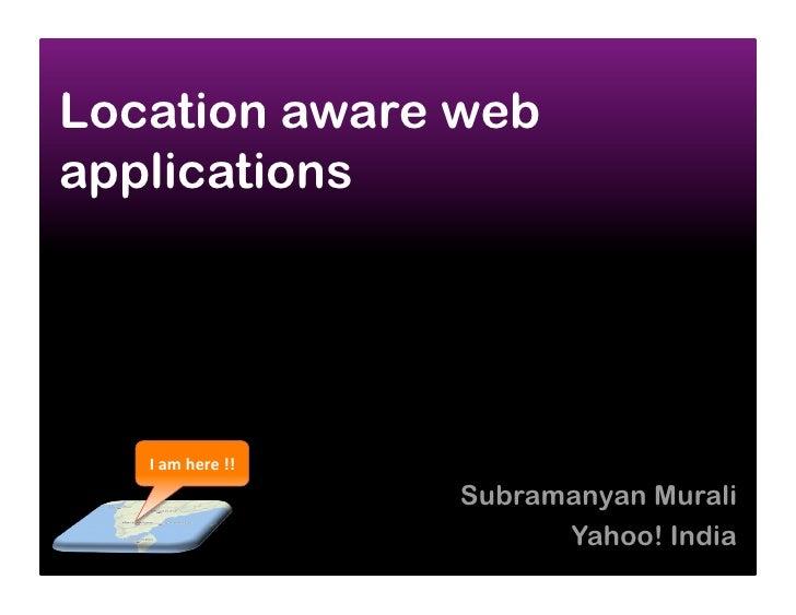 Location aware Web Applications