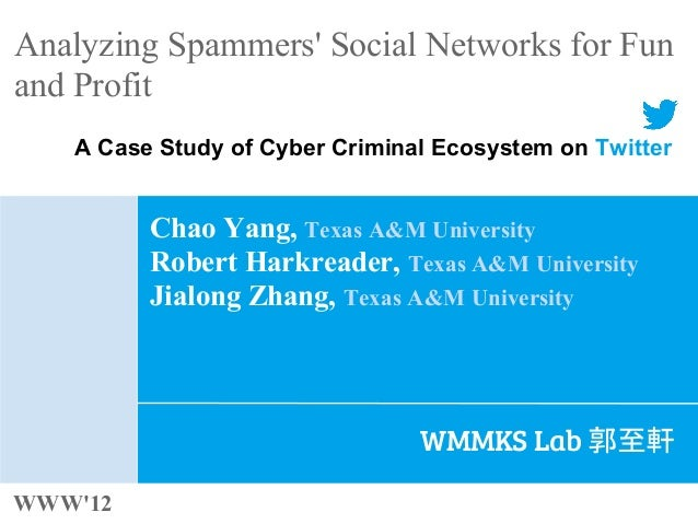 [WWW2012] analyzing spammers' social networks for fun and profit