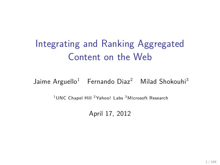 Integrating and Ranking Aggregated        Content on the WebJaime Arguello1       Fernando Diaz2           Milad Shokouhi3...