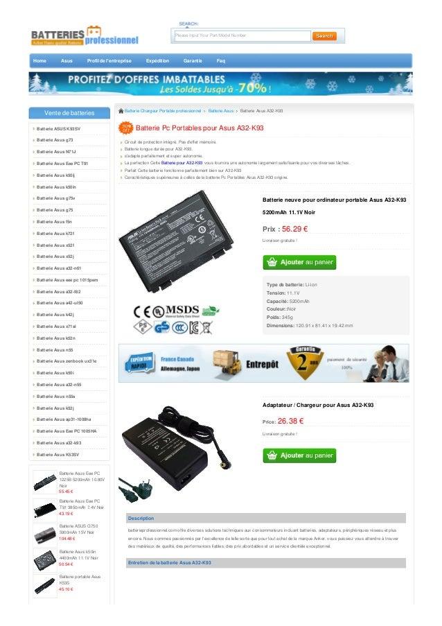Home Asus Profil de l'entreprise Expédition Garantie Faq Please Input Your Part/Model Number Batterie neuve pour ordinateu...