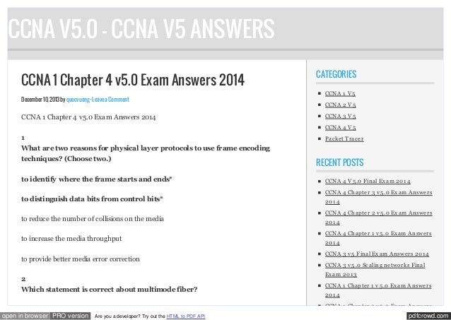CCNA V5.0 - CCNA V5 ANSWERS CCNA 1 Chapter 4 v5.0 Exam Answers 2014 December 10, 2013 by quocvuong · Leave a Comment  CCNA...