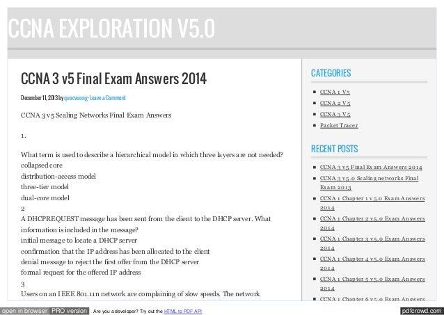 CCNA EXPLORATION V5.0 CCNA 3 v5 Final Exam Answers 2014 December 11, 2013 by quocvuong · Leave a Comment  CCNA 3 v5 Scalin...