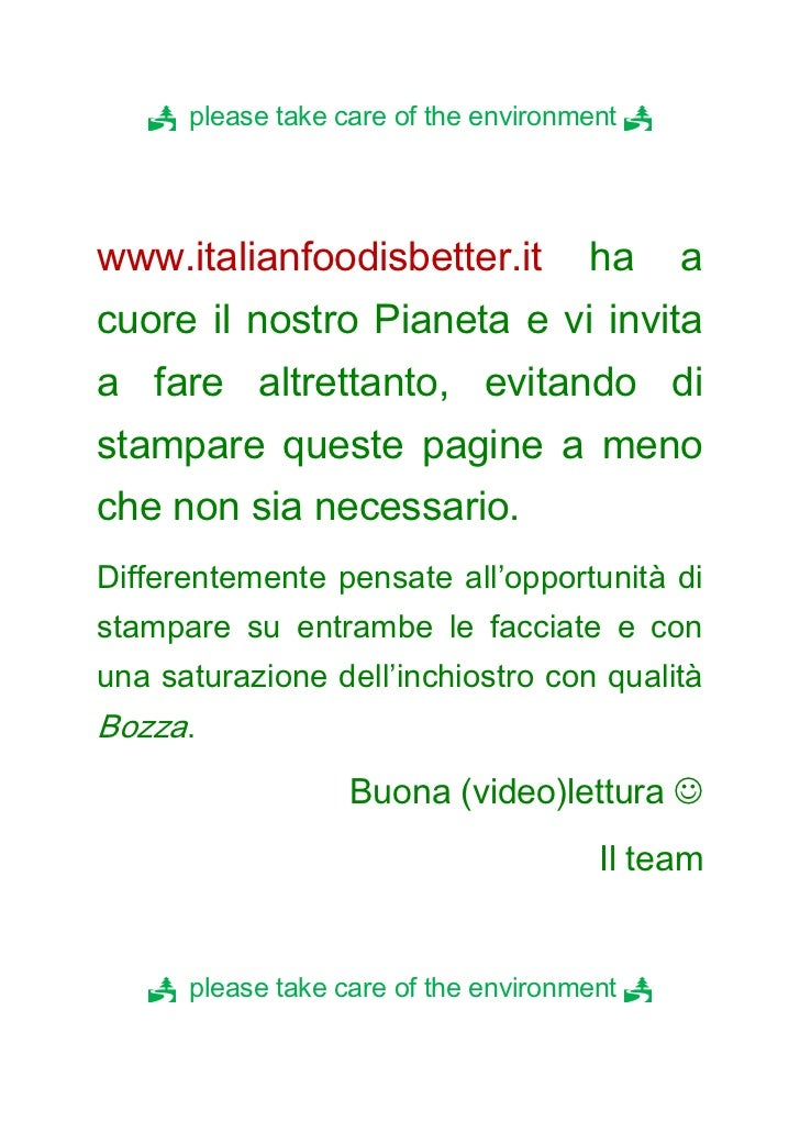 please take care of the environment www.italianfoodisbetter.it           ha       acuore il nostro Pianeta e vi invita...