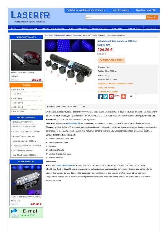 Laserfr Accueil > Pointeur Bleu Violet > 10000mw > Achat de pointeur laser bleu 10000mw Surpuissant Description de ce poin...