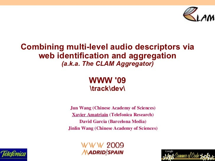Combining multi-level audio descriptors via web identification and aggregation (a.k.a. The CLAM Aggregator) WWW '09 	rackd...