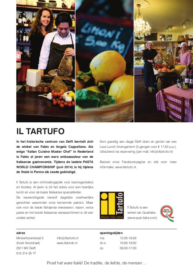 """IL TARTUFO In het historische centrum van Delft bevindt zich de winkel van Fabio en Angela Cappellano. Als enige """"Italian ..."""