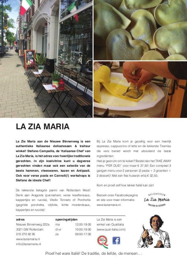 LA ZIA MARIA La Zia Maria aan de Nieuwe Binnenweg is een authentieke Italiaanse delicatessen & traiteur winkel! Stefano Ca...