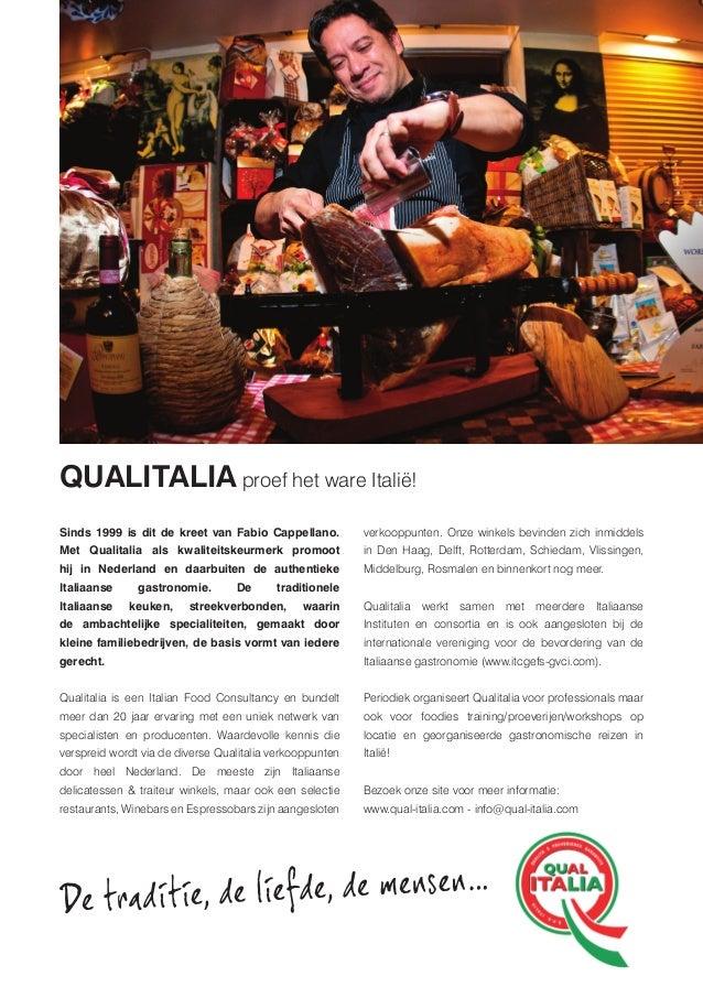 Sinds 1999 is dit de kreet van Fabio Cappellano. Met Qualitalia als kwaliteitskeurmerk promoot hij in Nederland en daarbui...
