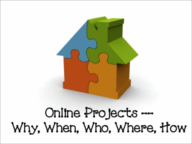 Who What When Where Why How -- Online Projects