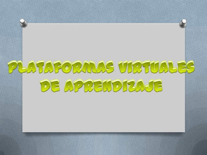 Plataformas virtuales <br />de aprendizaje <br />Plataformasvirtuales <br />de aprendizaje <br />