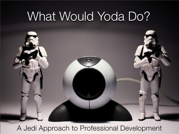 What Would Yoda Do?
