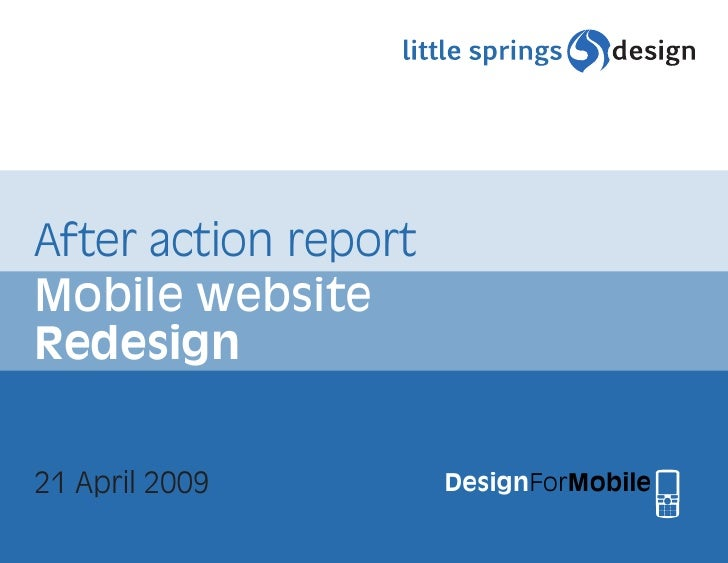 After action report Mobile website Redesign   21 April 2009         DesignForMobile