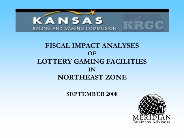 FISCAL IMPACT ANALYSES OF LOTTERY GAMING FACILITIES IN NORTHEAST ZONE SEPTEMBER 2008 MERIDIAN Business Advisors