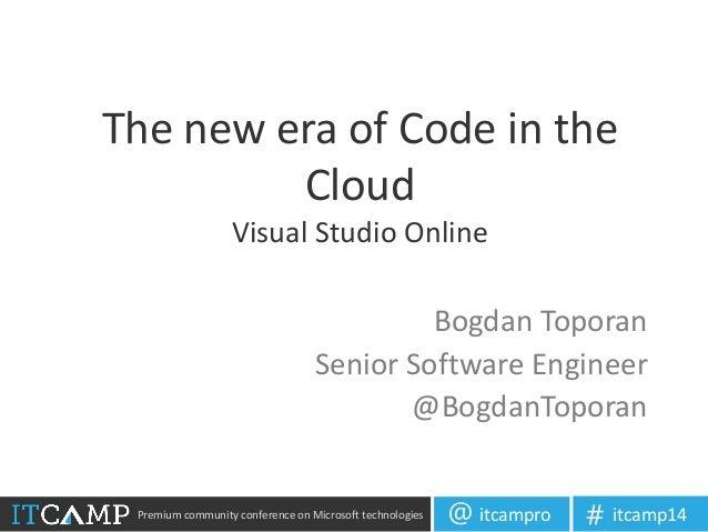 The New Era of Code in the Cloud (Bogdan Toporan)