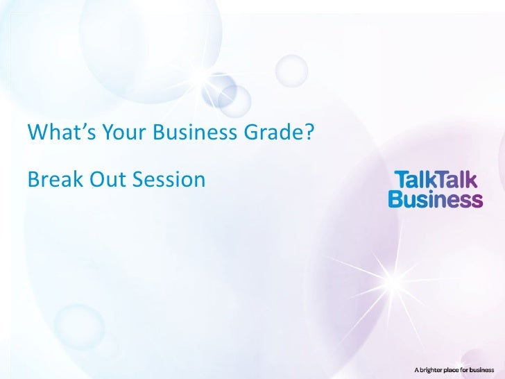 What's Your Business Grade?Break Out Session