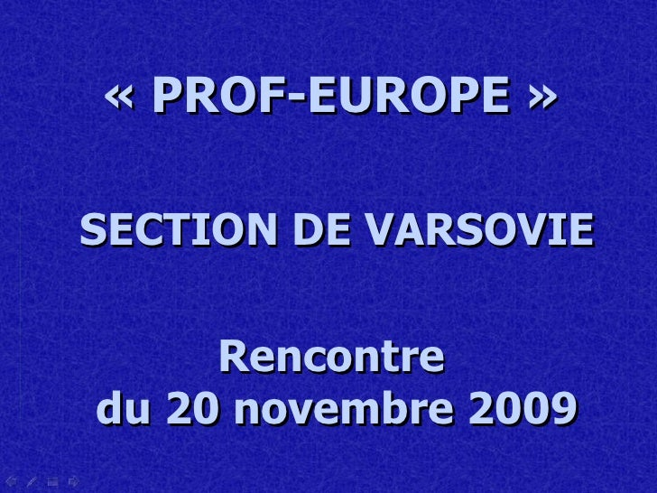 «PROF-EUROPE»   SECTION DE VARSOVIE Rencontre  du 20 novembre 2009