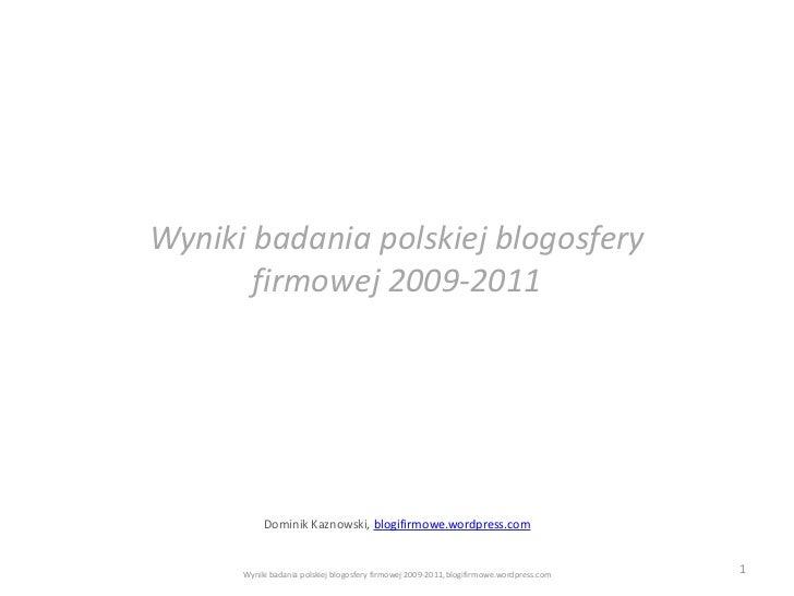 Wyniki badania polskiej blogosfery firmowej 2009 2011 pl