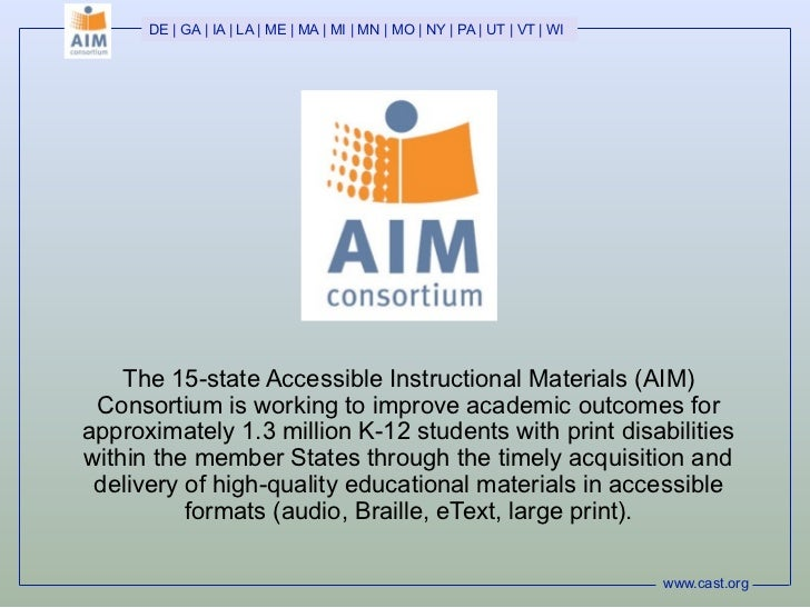 DE | GA | IA | LA | ME | MA | MI | MN | MO | NY | PA | UT | VT | WI    The 15-state Accessible Instructional Materials (AI...