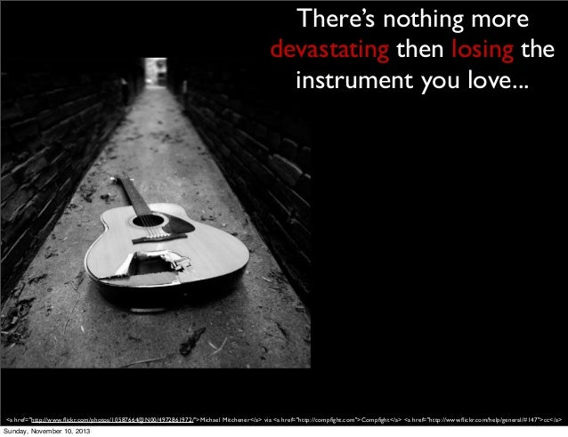 """There's nothing more devastating then losing the instrument you love...  <a href=""""http://www.flickr.com/photos/10587664@N00..."""