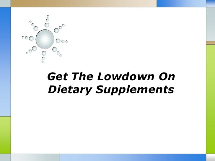 Get The Lowdown OnDietary Supplements