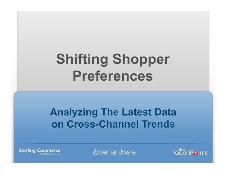 Shifting Shopper Preferences: Analyzing The Latest Data on Cross-Channel Trends