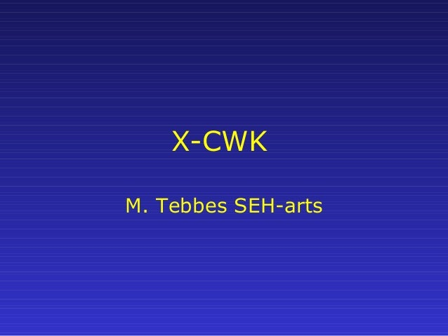 X-CWKM. Tebbes SEH-arts