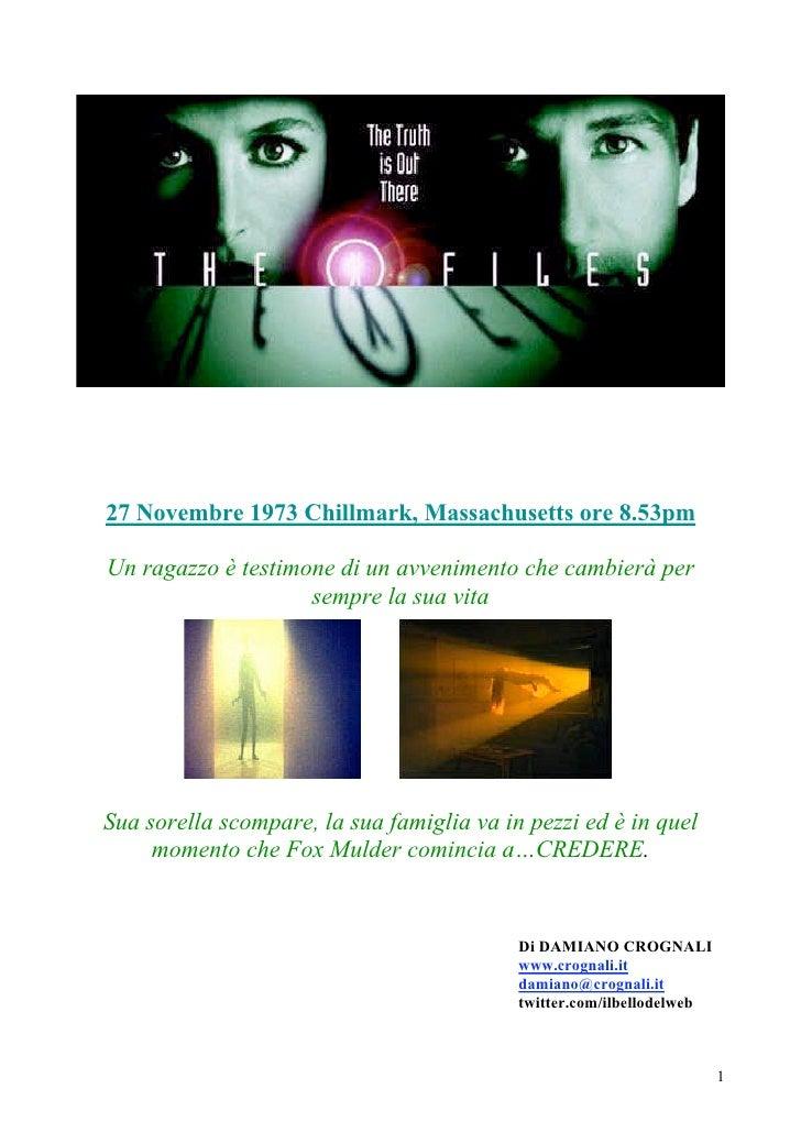 27 Novembre 1973 Chillmark, Massachusetts ore 8.53pm  Un ragazzo è testimone di un avvenimento che cambierà per           ...