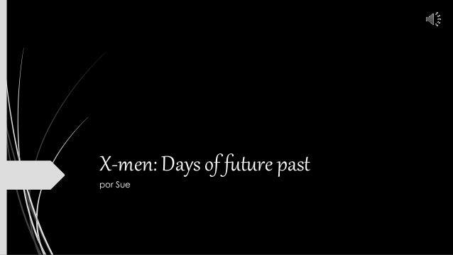 X-men: Days of future past por Sue