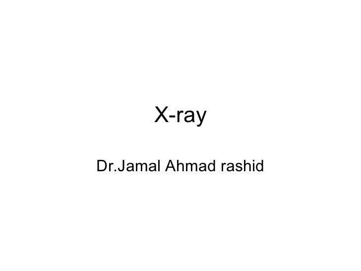 X-rayDr.Jamal Ahmad rashid