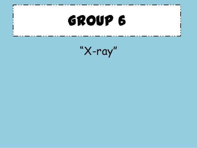 "Group 6 ""X-ray"""