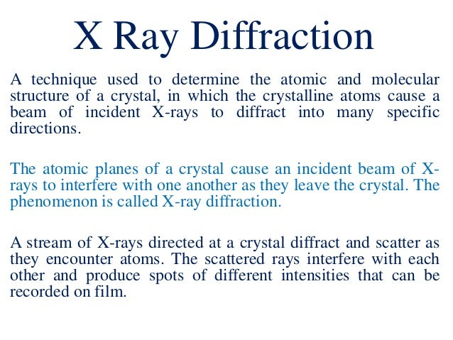 x ray crystallography technique analysis Data analysis workshops  introduction to crystallography and x-ray diffraction theory diffraction occurs when light is scattered by a periodic array with long-range order, producing constructive interference at specific angles  x-ray powder diffraction (xrpd) is a somewhat.