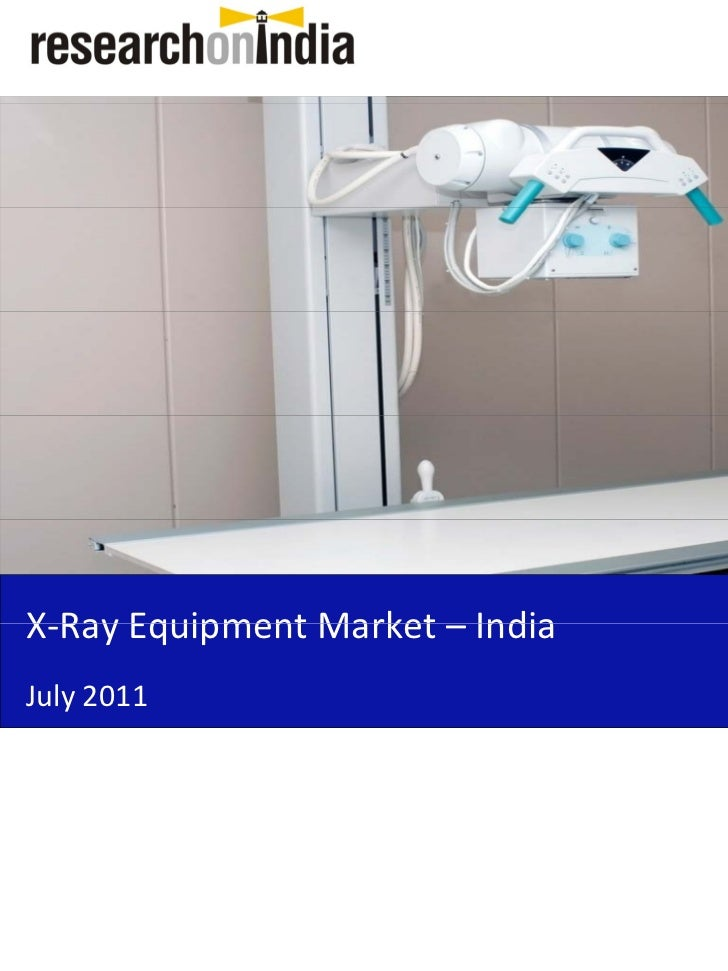 Market Research Report : X-Ray Equipment Market in India 2011