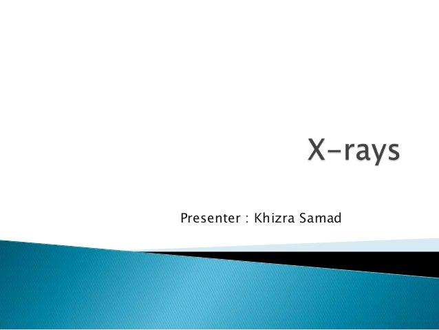 Presenter : Khizra Samad