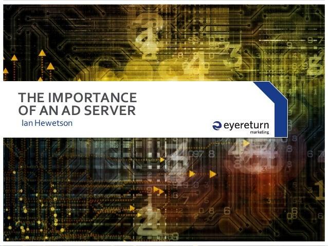 X Series Programmatic - eyeReturn - The Importance of an Adserver