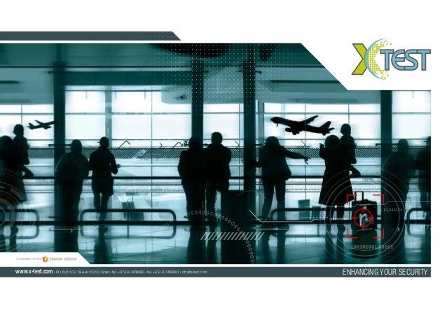 www.x-test.com   P.O.B 25100, Tel Aviv 61250, Israel tel. +972-9-7466680 fax +972-9-7466681 info@x-test.com   ENHANCING YO...