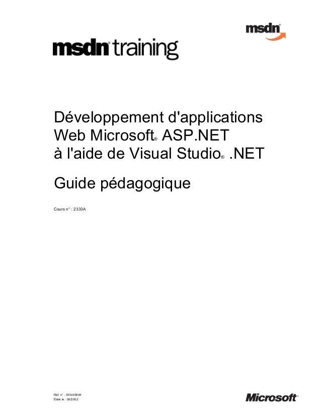 Développement dapplicationsWeb Microsoft ASP.NET ®à laide de Visual Studio .NET                          ®Guide pédagogiqu...