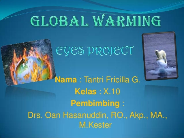 Nama : Tantri Fricilla G.           Kelas : X.10          Pembimbing :Drs. Oan Hasanuddin, RO., Akp., MA.,            M.Ke...
