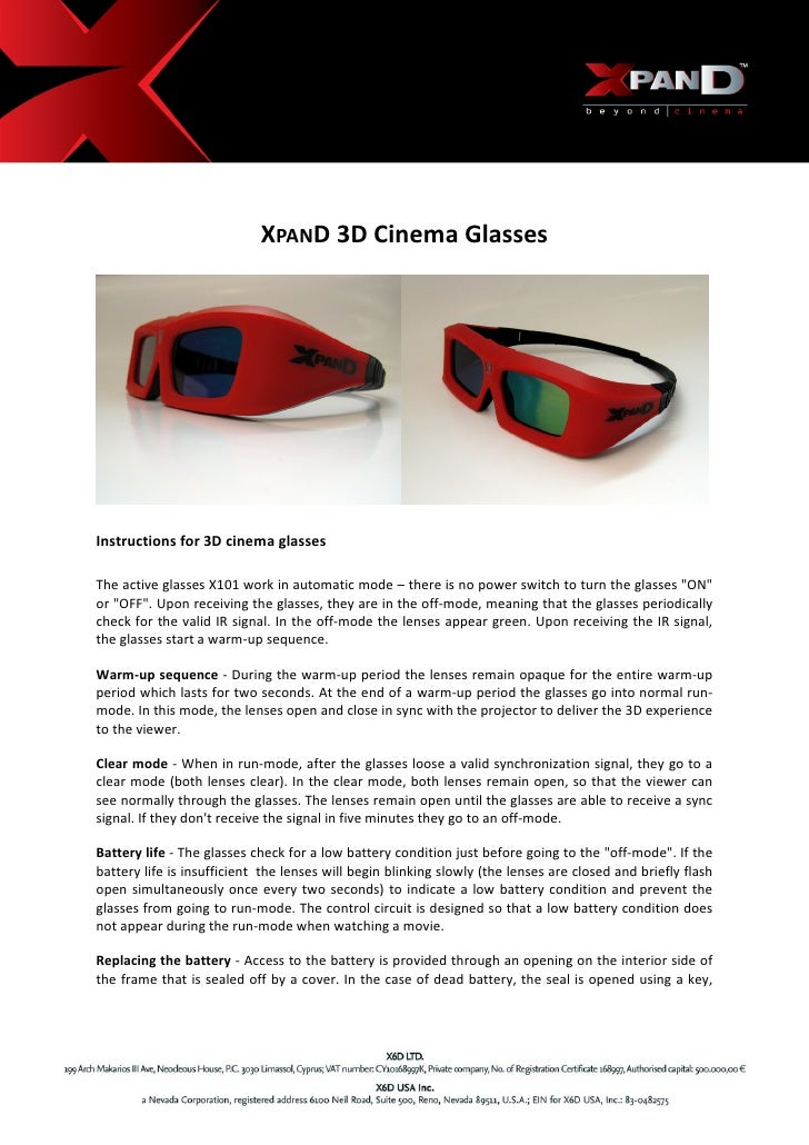 XPAND 3D Cinema Glasses      Instructions for 3D cinema glasses    The active glasses X...
