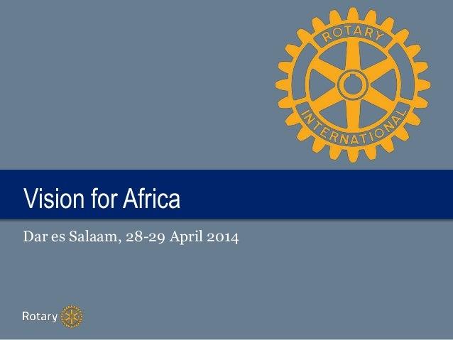 TITLEVision for Africa Dar es Salaam, 28-29 April 2014