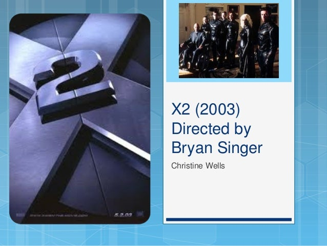 X2 directed by Bryan Singer