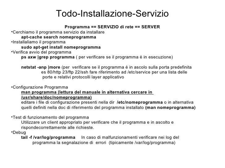 Todo-Installazione-Servizio <ul><li>Programma == SERVIZIO di rete == SERVER </li></ul><ul><li>Cerchiamo il programma servi...