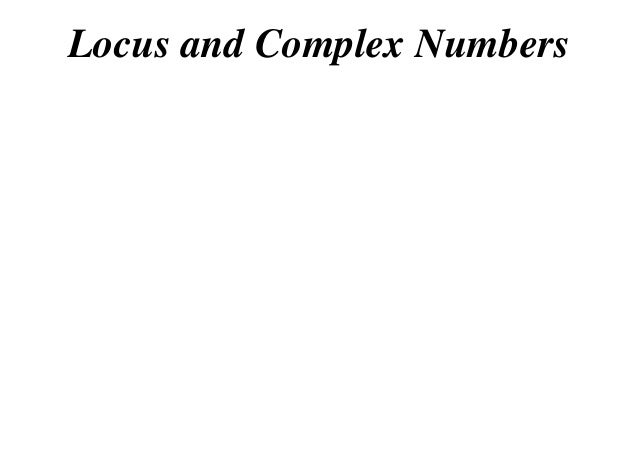 Locus and Complex Numbers