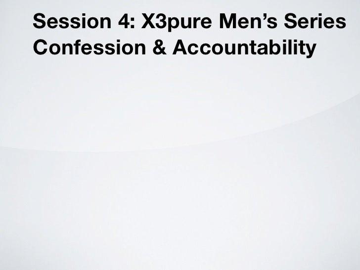 Session 4: X3pure Men's Series Confession & Accountability