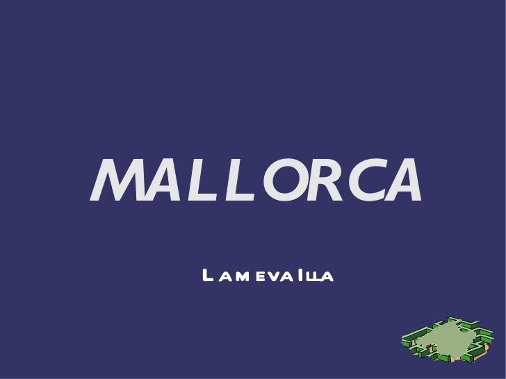 MALLORCA La meva Illa