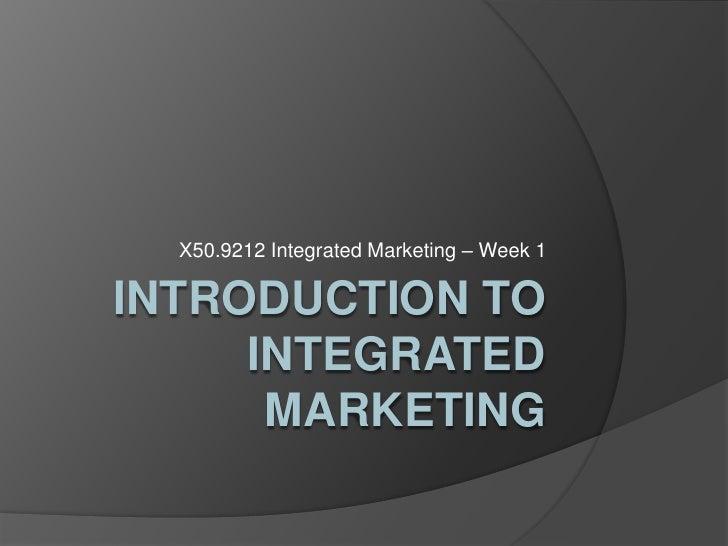 X509212 Integrated Marketing Week1 Intro