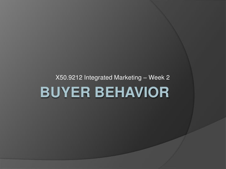 Buyer Behavior<br />X50.9212 Integrated Marketing – Week 2<br />