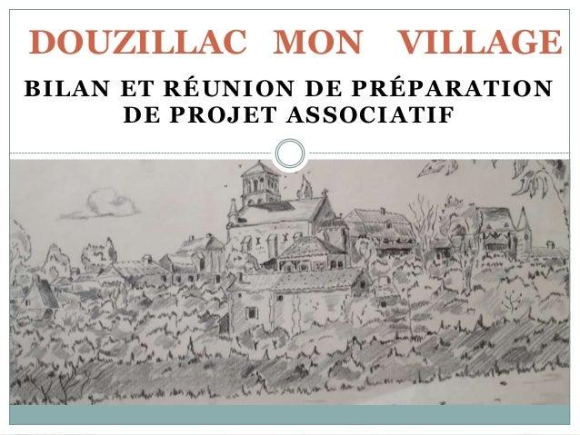 BILAN ET RÉUNION DE PRÉPARATION DE PROJET ASSOCIATIF DOUZILLAC MON VILLAGE