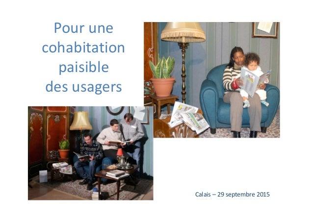 Pour une cohabitation paisible des usagers Calais – 29 septembre 2015