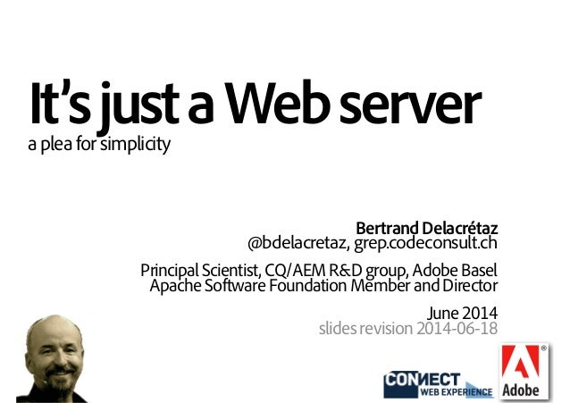 It's just a Web server - a plea for simplicity