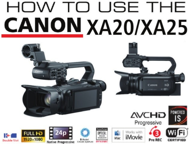 Your Guide On How To Use The Canon XA20/25